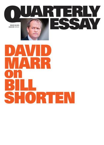 Marr on Bill Shorten: Quarterly Essay Issue 59