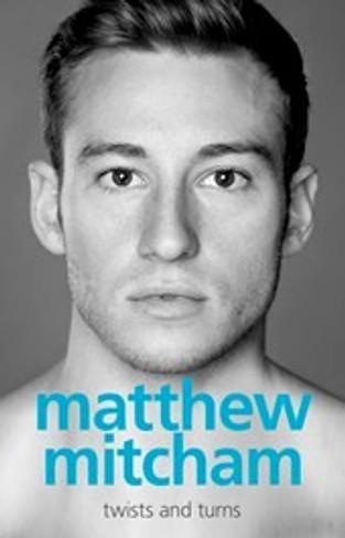 Matthew Mitcham : Twists and Turns