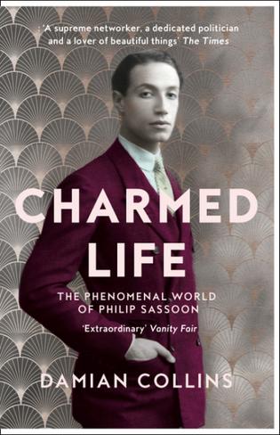 Charmed Life : The Phenomenal World of Philip Sassoon