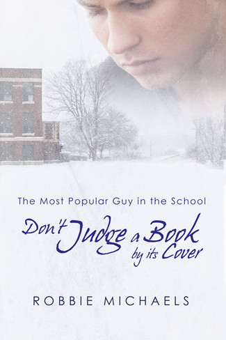 Don't Judge a Book by Its Cover (The Most Popular Guy in the School Series - Book One)