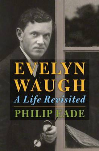 Evelyn Waugh : A Life Revisited (Hardcover)