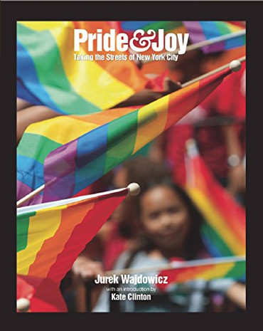 Pride & Joy : Taking the Streets of New York City