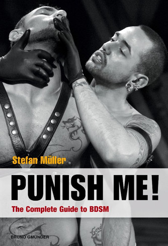Punish Me! : The Complete Guide to BDSM