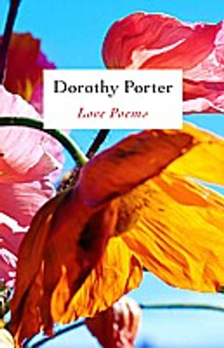 Dorothy Porter : Love Poems