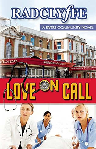 Love On Call ( A Rivers Community Novel #2)