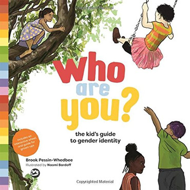 Who Are You? The Kid's Guide to Gender Identity