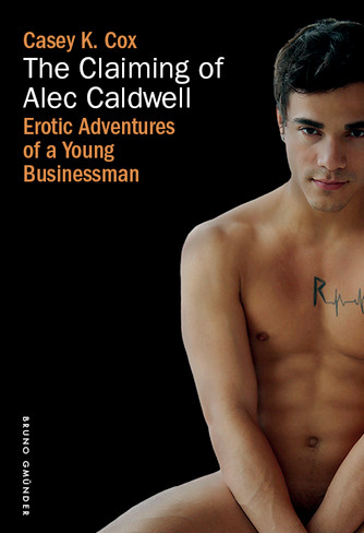 Claiming of Alec Caldwell : Erotic Adventures of a Young Businessman (Book #3)