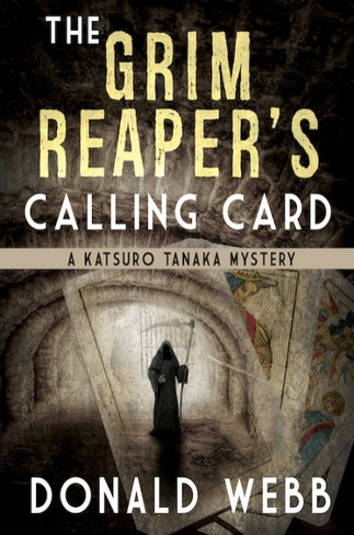 The Grim Reaper's Calling Card : A Katsuro Tanaka Mystery| Book 2