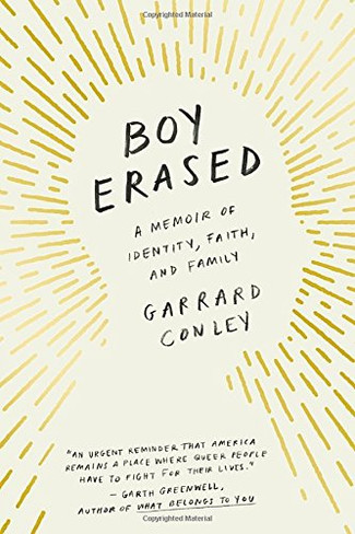 Boy Erased : A Memoir of Identity, Faith and Family