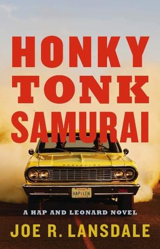 Honky Tonk Samurai (Hap & Leonard #11)