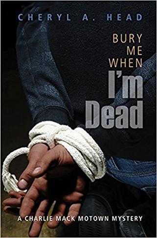 Bury Me When I'm Dead (A Charlie Mack Motown Mystery)