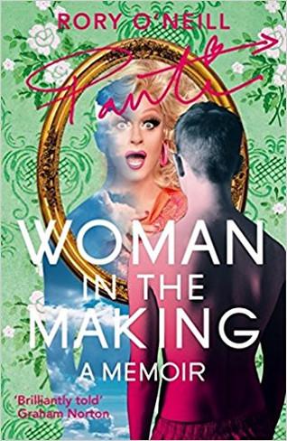 Woman in the Making : A Memoir ( Panti Bliss )