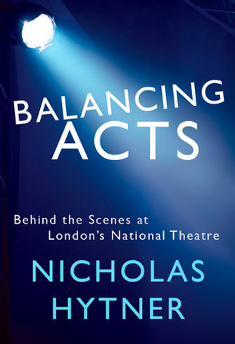 Balancing Acts : Behind the Scenes at the National Theatre