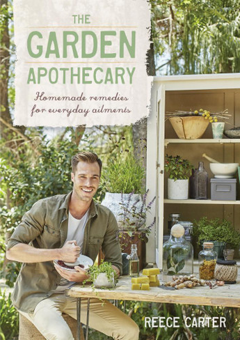 The Garden Apothecary : Homemade Remedies for Everyday Ailments