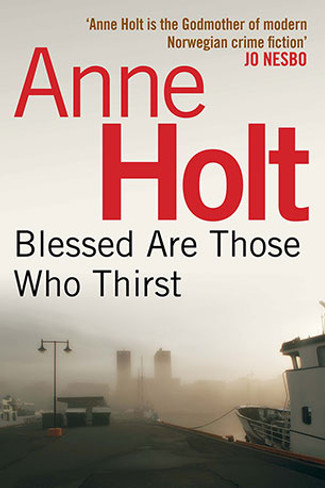 Blessed Are Those Who Thirst  (Hanne Wilhelmsen Mystery #2)