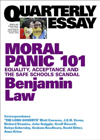 Moral Panic 101: Benjamin Law On Equality, Acceptance and the Safe Schools Scandal (Quarterly Essay 67)