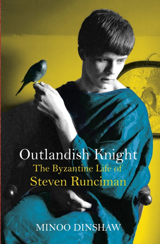 Outlandish Knight : The Byzantine Life of Steven Runciman (Paperback)