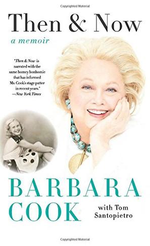 Barbara Cook : Then & Now - A Memoir (Paperback)