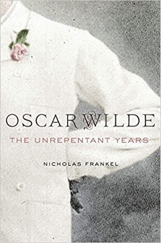 Oscar Wilde : The Unrepentant Years