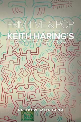 Primitive & Pop: Keith Haring's Australia 1984