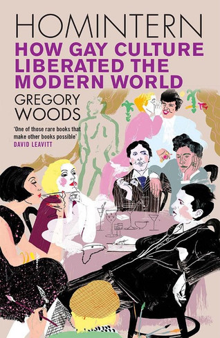 Homintern : How Gay Culture Liberated the Modern World (Paperback)