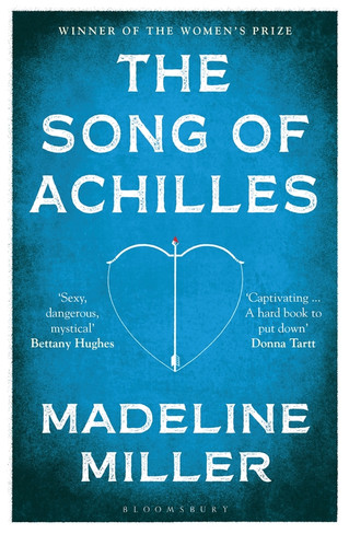 The Song of Achilles (Bloomsbury Modern Classic)