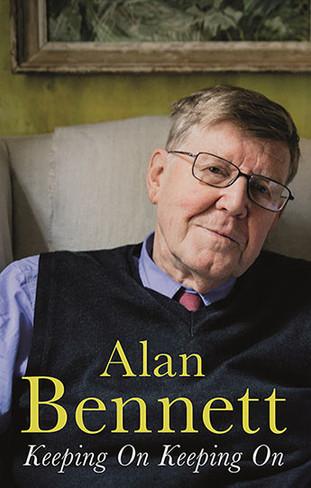Alan Bennett: Keeping On Keeping On (Paperback)