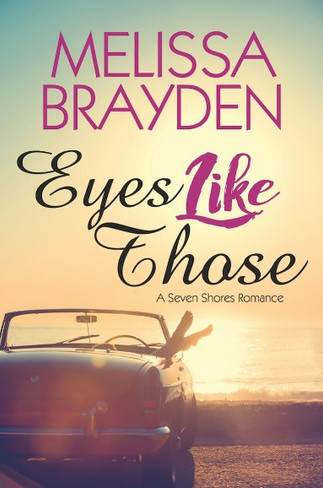 Eyes Like These (Seven Shores Romance #1)