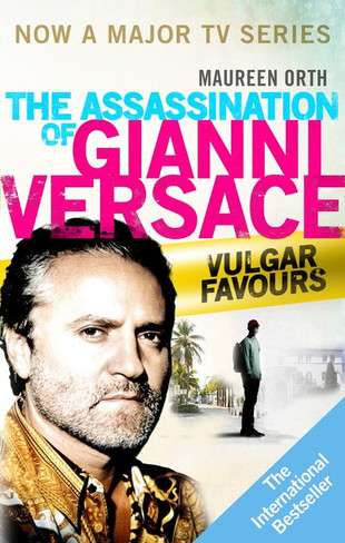 Vulgar Favours : The Assassination of Gianni Versace (UK Edition)