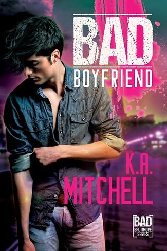 Bad Boyfriend : Bad In Baltimore #2