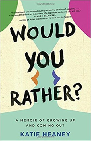 Would You Rather ? : A Memoir of Growing Up and Coming OUt