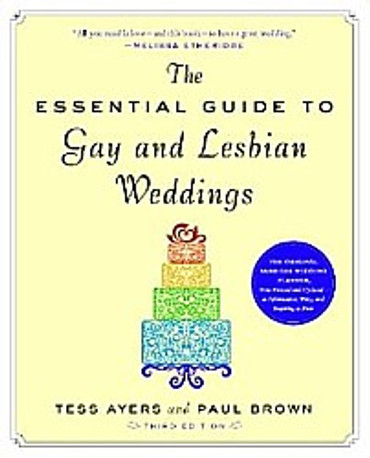 The Essential Guide to Gay and Lesbian Weddings (Third Ed.)