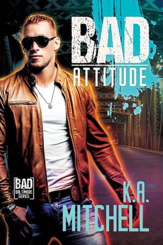 Bad Attitude : Bad in Baltimore #3