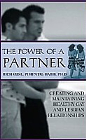 The Power of a Partner: Creating and Maintaining Healthy Gay and Lesbian Relationships