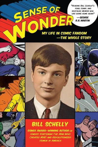 Sense of Wonder : My Life in Comic Fandom - The Whole Story