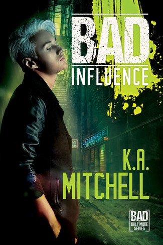 Bad Influence (Bad in Baltimore Book #4)