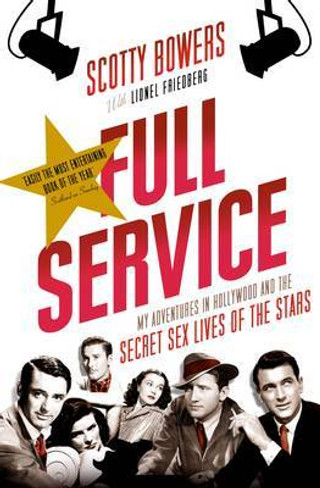 Full Service : My Adventures in Hollywood and the Secret Sex Lives of the Stars (Local Edition)