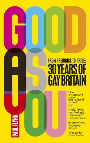 Good As You: From Prejudice to Pride – 30 Years of Gay Britain ( paperback )
