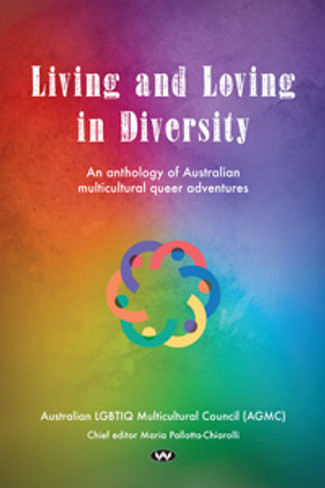 Living and Loving in Diversity: An Anthology of Australian Multicultural Queer Adventures