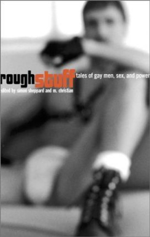 Rough Stuff : Tales of Gay Men, Sex and Power