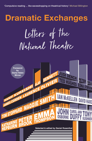 Dramatic Exchanges : Lives & Letters Of The National Theatre