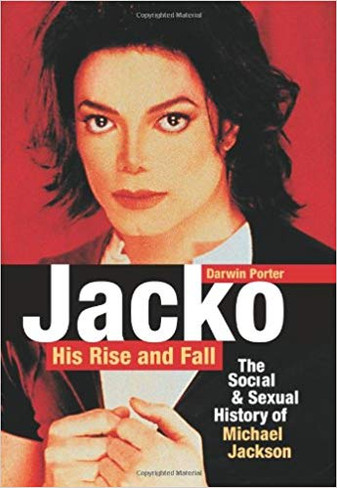Jacko: His Rise and Fall: The Social and Sexual History of Michael Jackson