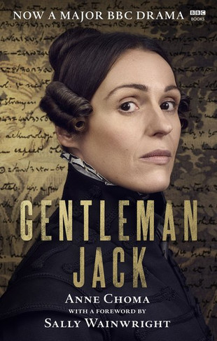 Gentleman Jack : The Real Anne Lister (BBC tv series Tie-in edition)