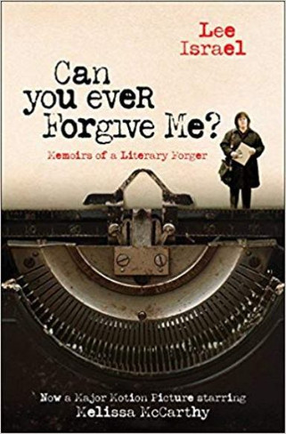 Can You Ever Forgive Me? : Memoirs of a Literary Forger (Film Tie-in Edition)