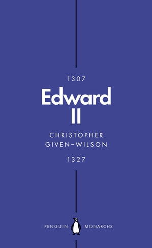 Edward II - Penguin Monarchs Series