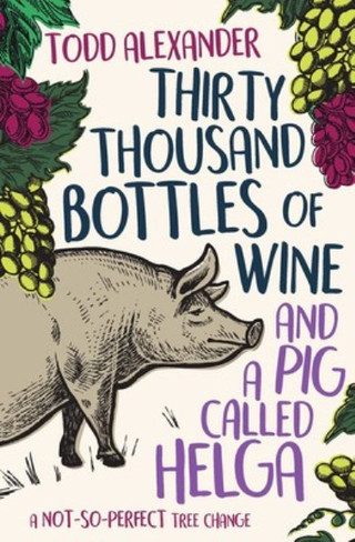 Thirty Thousand Bottles Of Wine & A Pig Called Helga