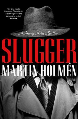 Slugger (A Harry Kvist Thriller - Stockholm Trilogy #3  )