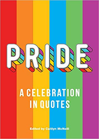 Pride : A Celebration in Quotes
