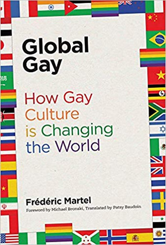 Global Gay : How Gay Culture Is Changing the World (The MIT Press)