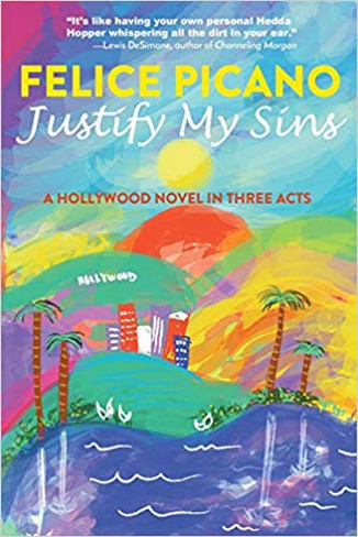 Justify My Sins: A Hollywood Novel in Three Acts